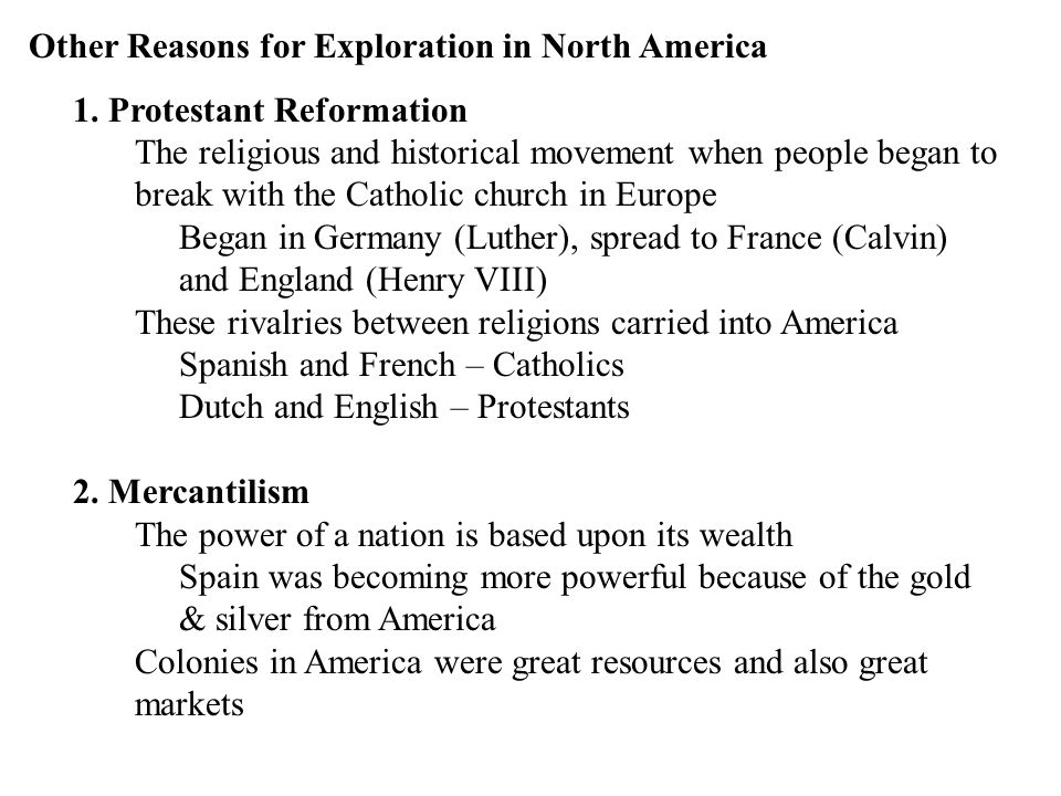 Other Reasons for Exploration in North America (continued) 3.