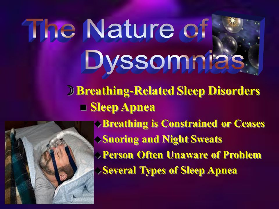  Breathing-Related Sleep Disorders n Types Sleep Apnea u Obstructive (OSA) – Airflow Stops; Related to Obesity u Central (CSA) – Cessation of Respiratory Activity u Sleep-related hypoventilation n Types Sleep Apnea u Obstructive (OSA) – Airflow Stops; Related to Obesity u Central (CSA) – Cessation of Respiratory Activity u Sleep-related hypoventilation