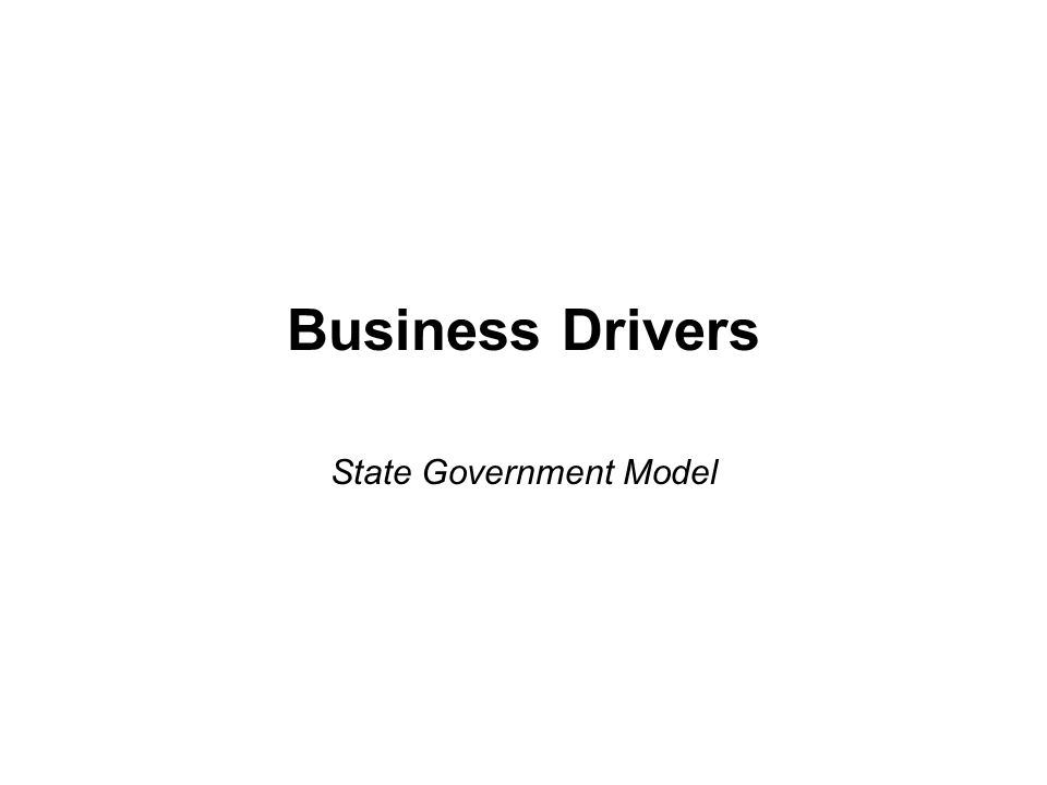 Key Stakeholders Governor (Executive Branch) State Legislature (Law Makers) Agency Directors / Secretaries Federal Programs & Grants Constituents / Taxpayers State Business Community