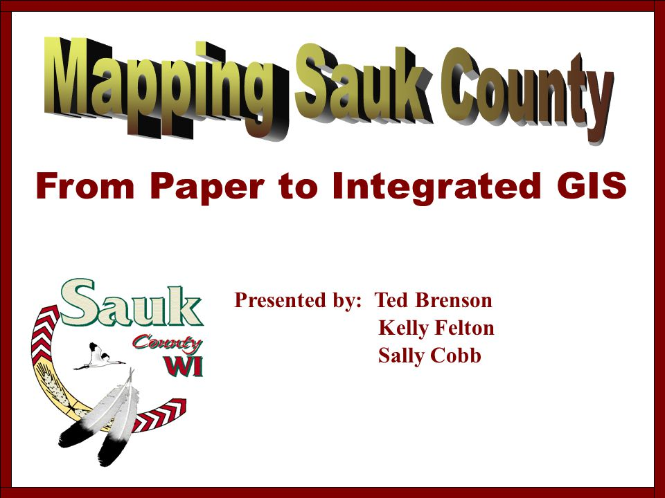 BACKGROUND INFORMATION Sauk County is one of seventy-two units of county government in the State of Wisconsin and is a municipal corporation existing pursuant to the authority of Chapter 59 of the Wisconsin Statutes.