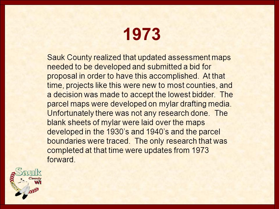 1978 - 1979 Sauk County had one LTE position which was located in the Planning and Zoning Department to continue to update the latest version of the parcel maps.