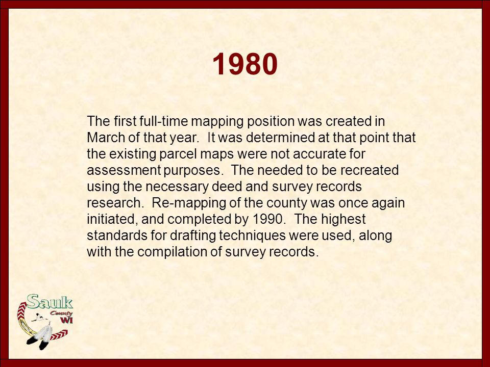1986 The first attempt to implement digital mapping in the county was initiated by the County Cartographer.