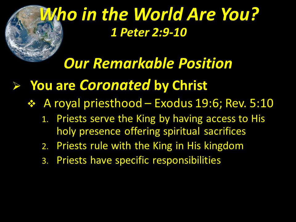 Our Remarkable Position  You are Coronated by Christ  C haracteristics of the priesthood 1.