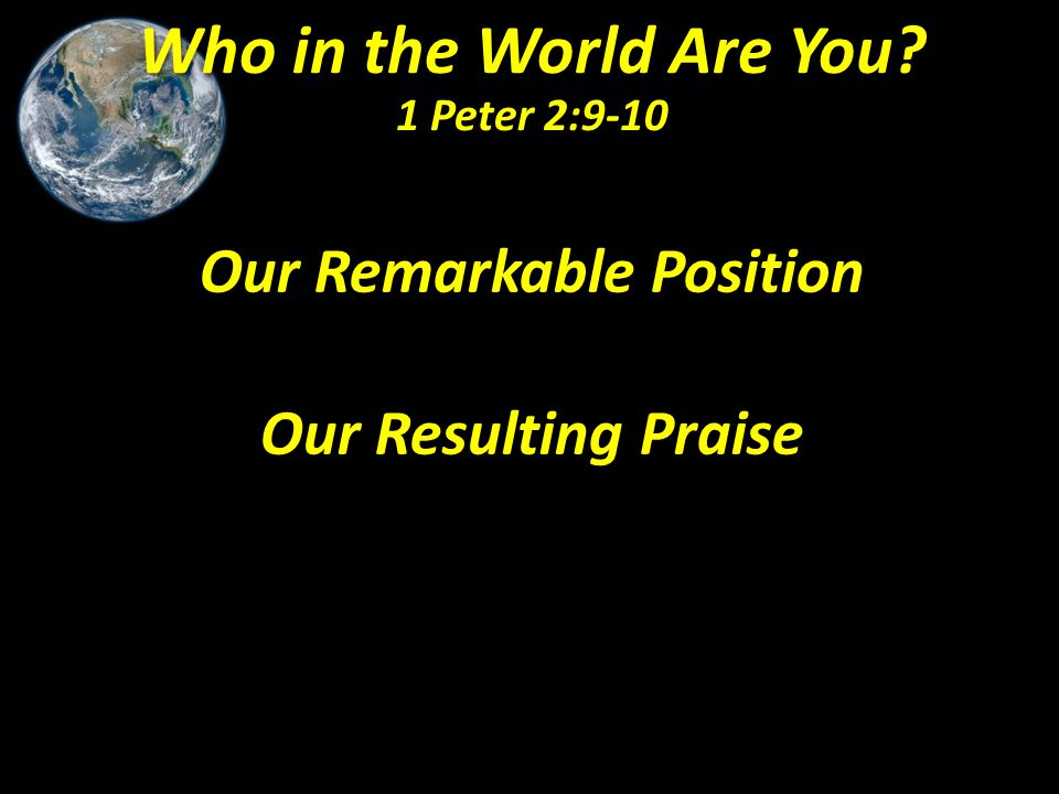 Our Remarkable Position What one or two words would describe you and your identity.