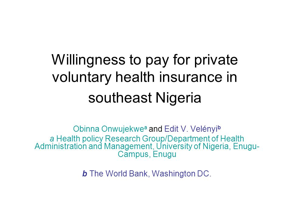 Rationale A real challenge of health care financing in Nigeria is the paucity of insurance mechanisms for financial risk protection.