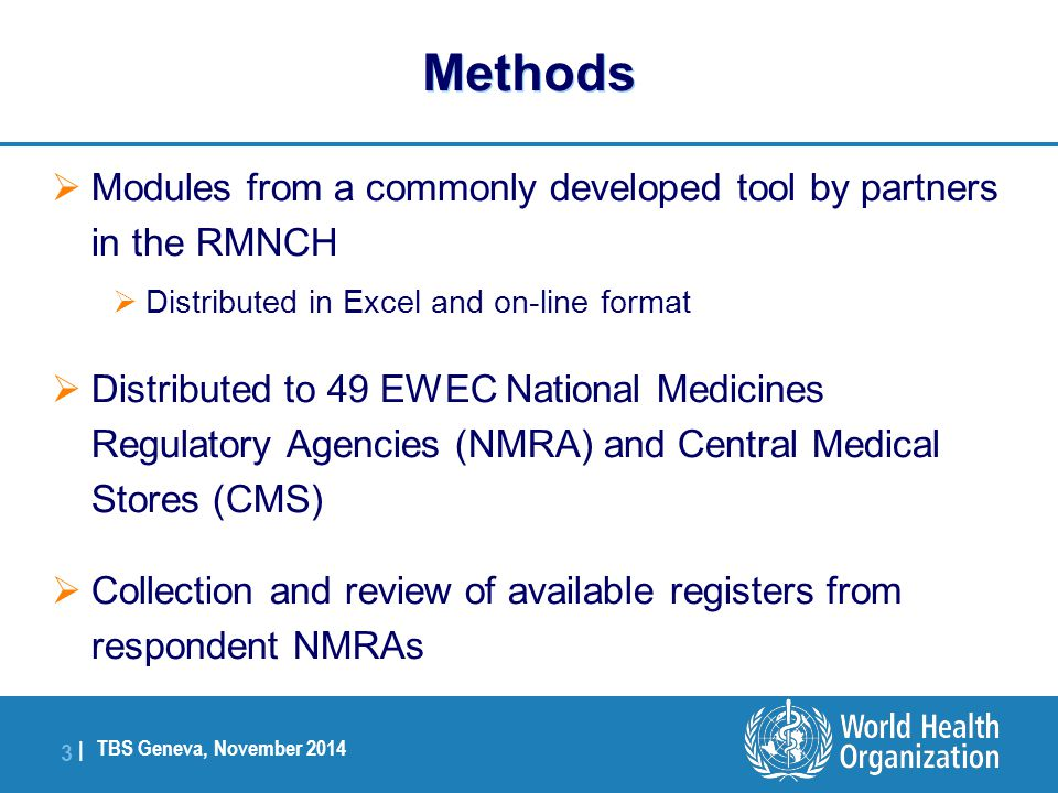 TBS Geneva, November 2014 4  4    Full or partial responses received and analyzed from 21 countries (43%)  Most responding countries required assistance to complete the survey  Some responses included copies of all registered medicines Regulatory status