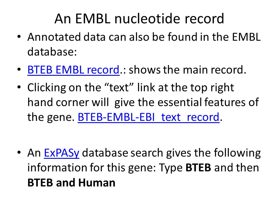The BTEB Protein record A link to a graphic representation of the protein and the relevant annotated data can be found at: BTEB Human ProteinBTEB Human Protein
