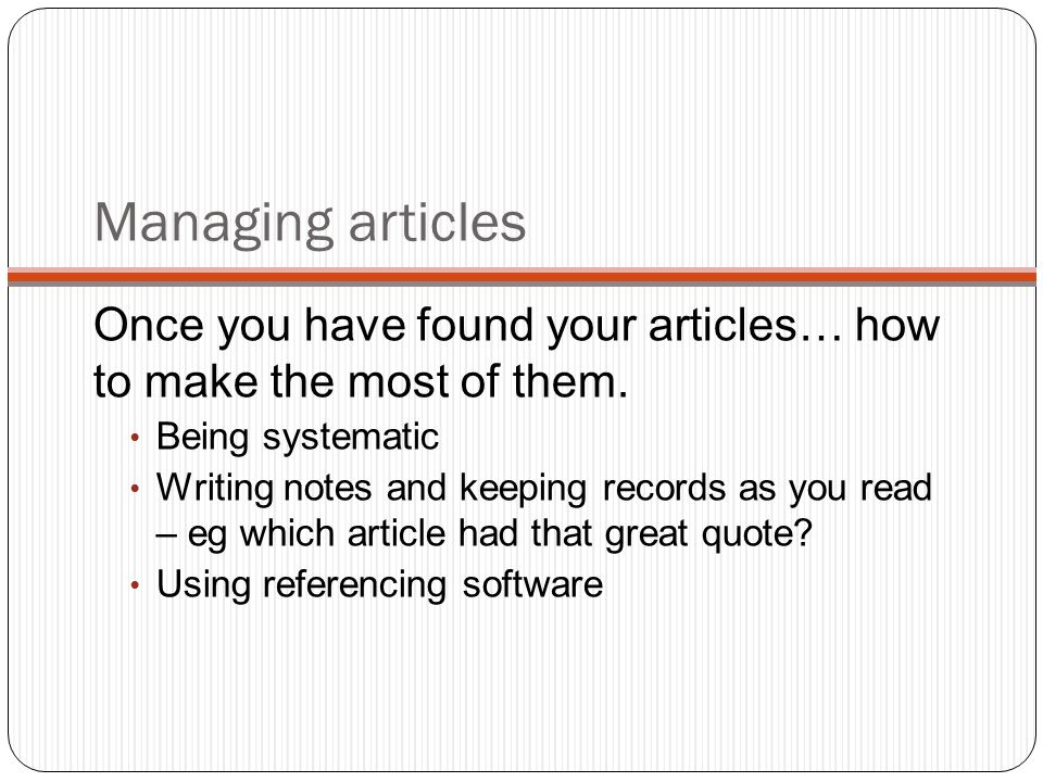 Managing articles Once you have found your articles… how to make the most of them.