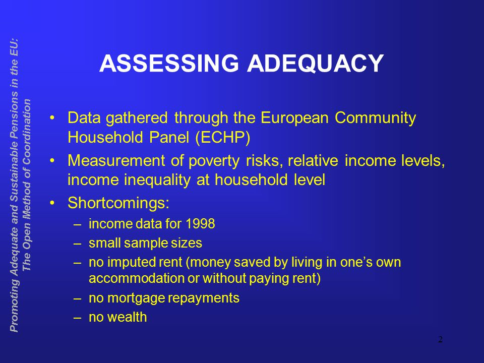 3 Promoting Adequate and Sustainable Pensions in the EU: The Open Method of Coordination PENSIONS ADEQUACY .