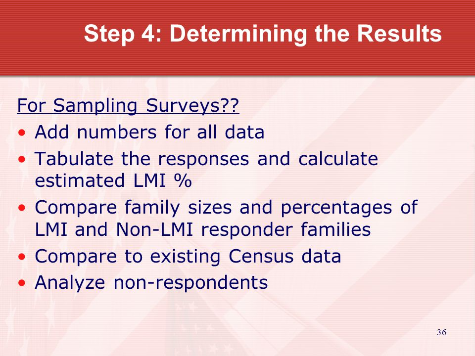 37 Step 4: Determining the Results For LMI Area Benefit Activities not using HUD Census data PART I.