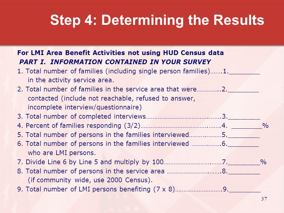 38 Step 4: Determining the Results For LMI Area Benefit Activities not using HUD Census data PART I.