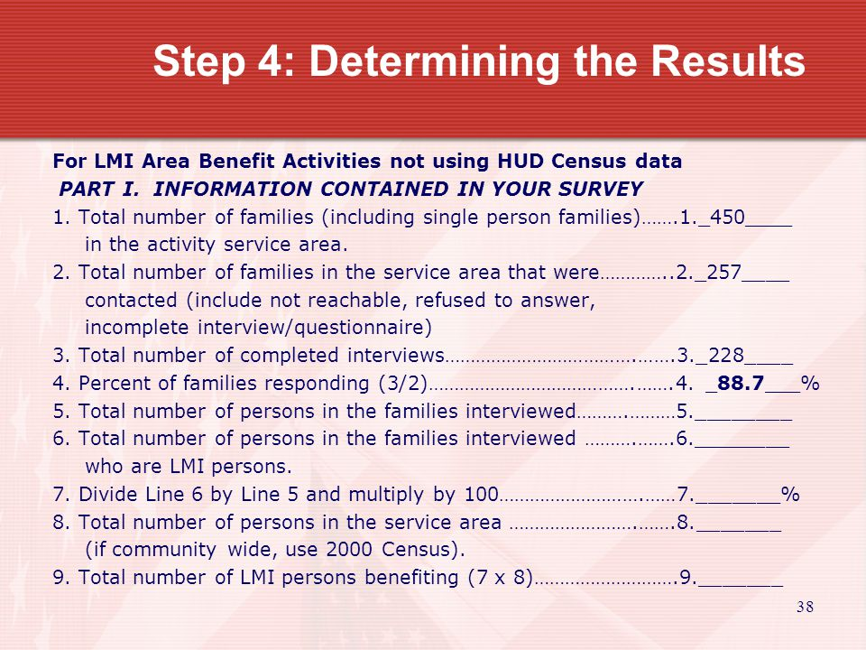 39 Step 4: Determining the Results For LMI Area Benefit Activities not using HUD Census data PART I.