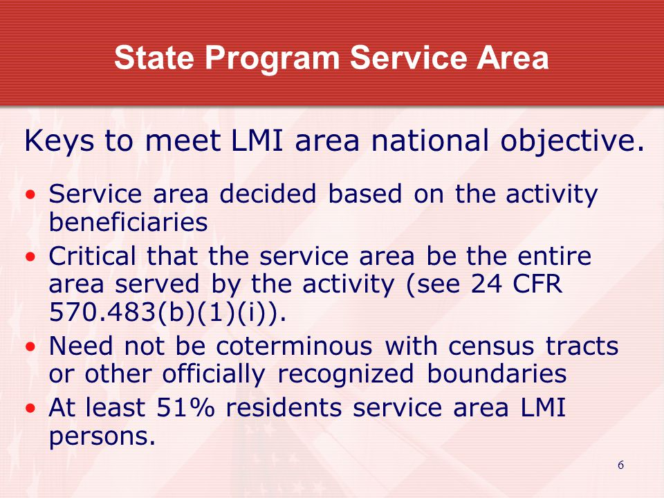 7 State Program Service Area Service area boundaries…why need for survey –may or may not coincide with census or other geographic boundaries, –one census tract covers an entire city or there may be only two or three census tracts in an entire county.