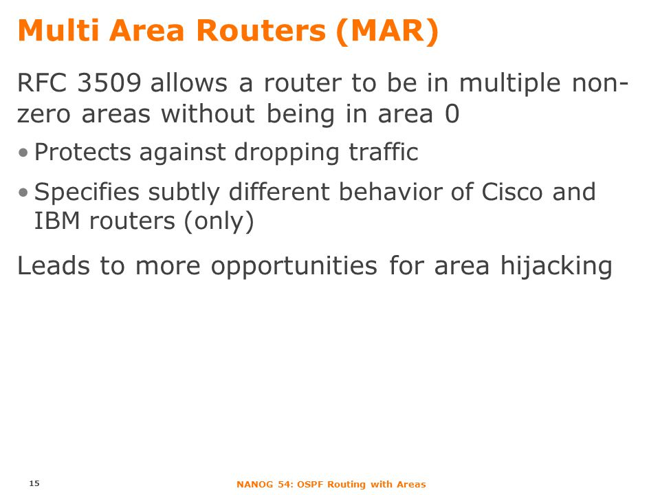 NANOG 54: OSPF Routing with Areas Area Hijacking Example with MAR 16 sourcedest MAR!!!