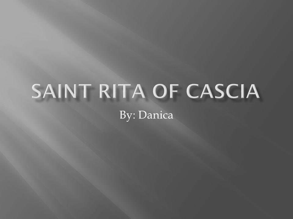  St.Rita was born in the year of 1381 at Roccaporena near Spoleto, Umbria, Italy.