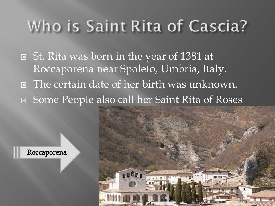  Saint Rita died on May 22, 1457.