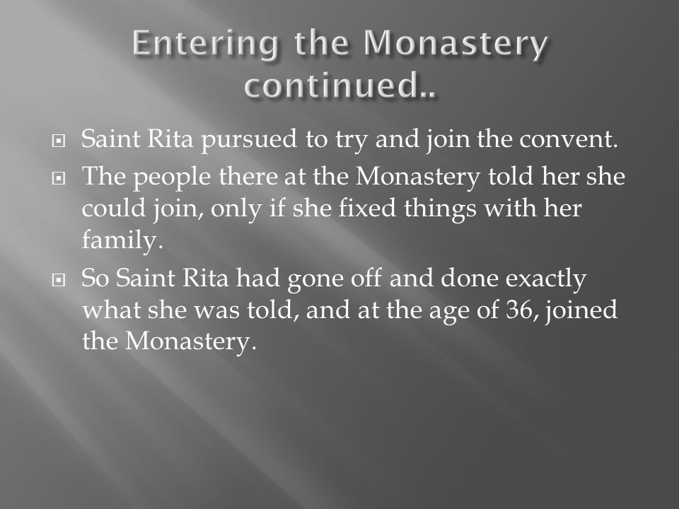  Saint Rita joining the Monastery is actually a miracle.