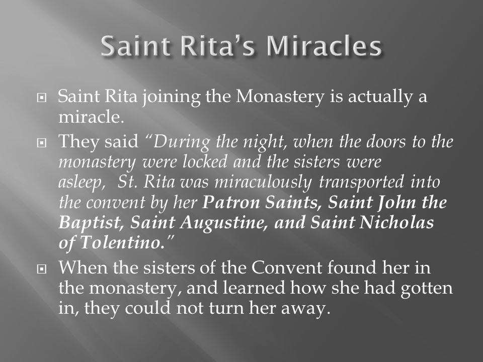  Saint Rita was Beatified by Urban VII in the year of 1627.