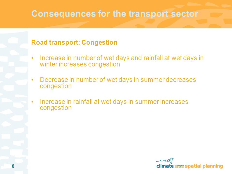 9 Consequences for the transport sector Rail transport Higher temperatures reduce failures due to icing but increase failures due to high temperatures Changes in maximum wind speed are small Inland shipping Increase in frequency and duration of dry spells, implying higher prices and welfare losses Higher costs due to larger variation in water levels (increase in uncertainty)