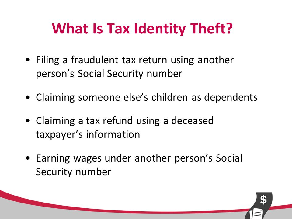 Scope of the Problem FTC statistics: 2012: –43.4% of all identity theft complaints pertained to taxes or wages 2013: –33.9% of all identity theft complaints pertained to taxes or wages 2014: –32.8% of all identity theft complaints pertained to taxes or wages Source: Consumer Sentinel Network Data Book for January – December 2014