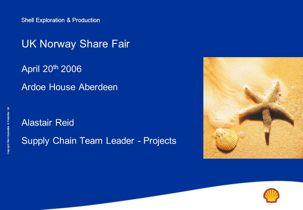 Agenda Overview - Shell Exploration & Production Global Category Management Selling to Shell E&P in Europe Norwegian Focus Contact us