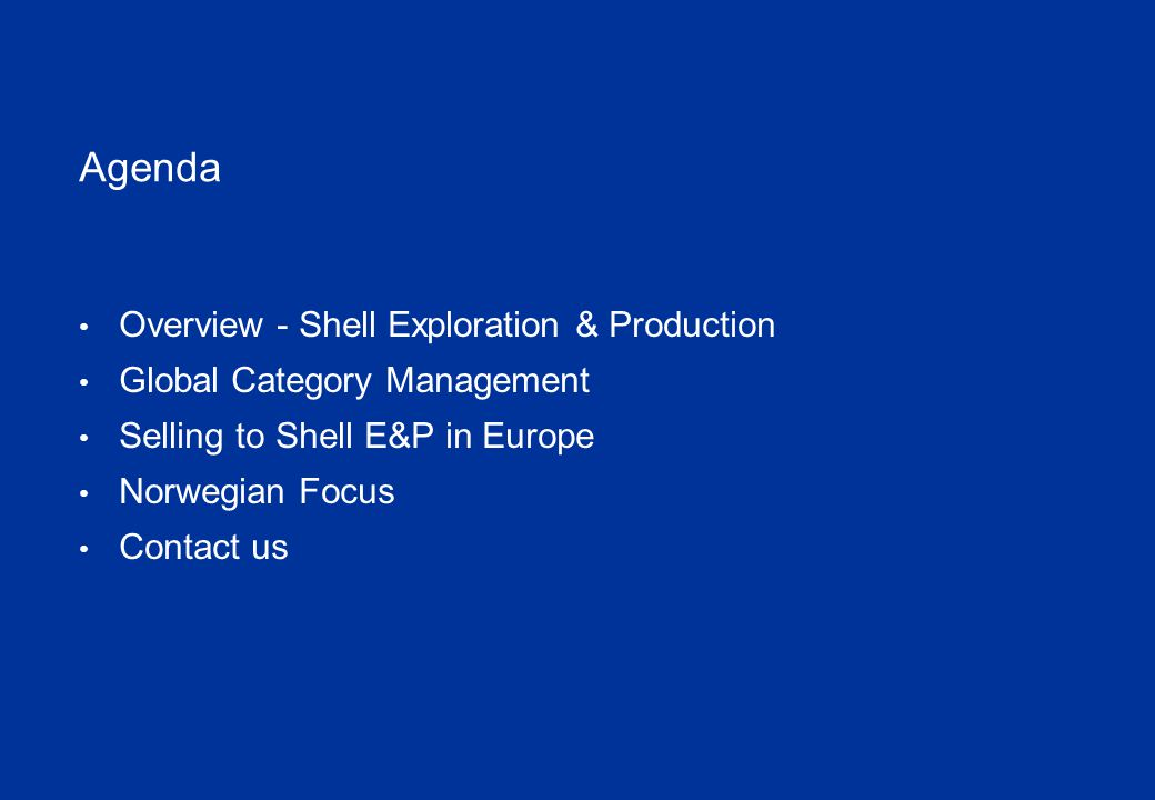 EP Key Locations USA Nigeria Oman Brunei NW Europe Australia Canada Malaysia Shell Exploration & Production