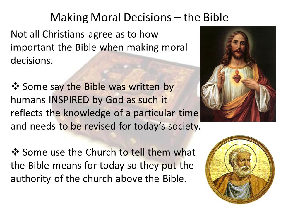 Making Moral Decisions – the Church The Church: 'The community of Christian believers (with a small 'c' it means a Christian (with a small 'c' it means a Christian place of worship).' place of worship).' Church leaders are given a responsibility of expanding on the meaning of the teaching held in the Bible and relating that to modern life.