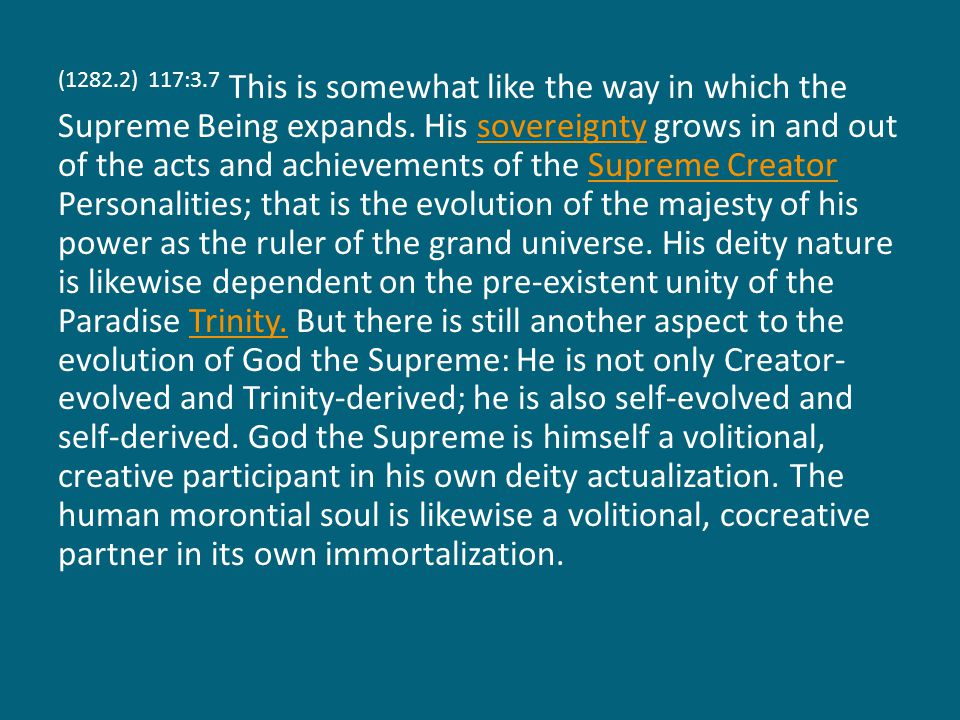 (1282.3) 117:3.8 The Father collaborates with the Conjoint Actor in manipulating the energies of Paradise and in rendering these responsive to the Supreme.