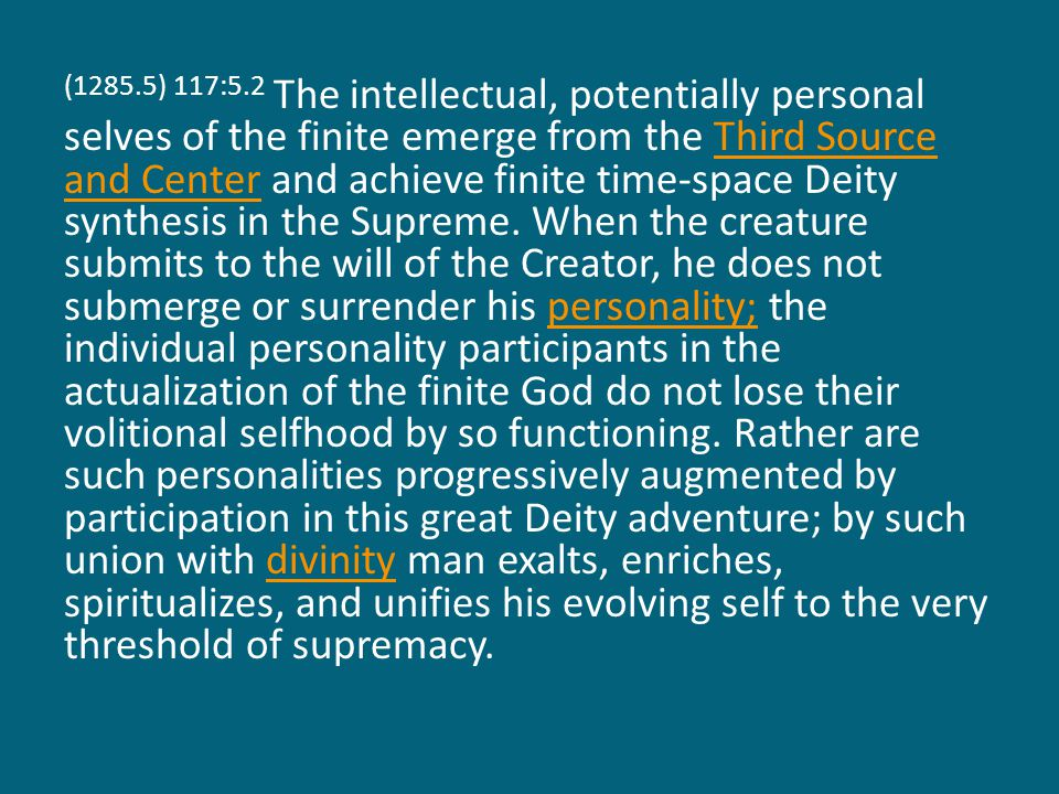 (1286.1) 117:5.3 The evolving immortal soul of man, the joint creation of the material mind and the Adjuster, ascends as such to Paradise and subsequently, when mustered into the Corps of the Finality, becomes allied in some new way with the spirit-gravity circuit of the Eternal Son by a technique of experience known as finaliter transcendation.