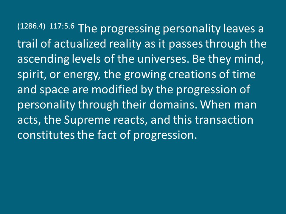 (1286.5) 117:5.7 The great circuits of energy, mind, and spirit are never the permanent possessions of ascending personality; these ministries remain forever a part of Supremacy.