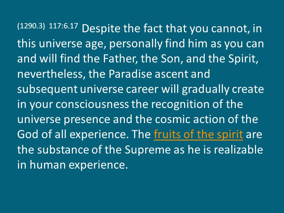 (1290.4) 117:6.18 Man s sometime attainment of the Supreme is consequent upon his fusion with the spirit of Paradise Deity.