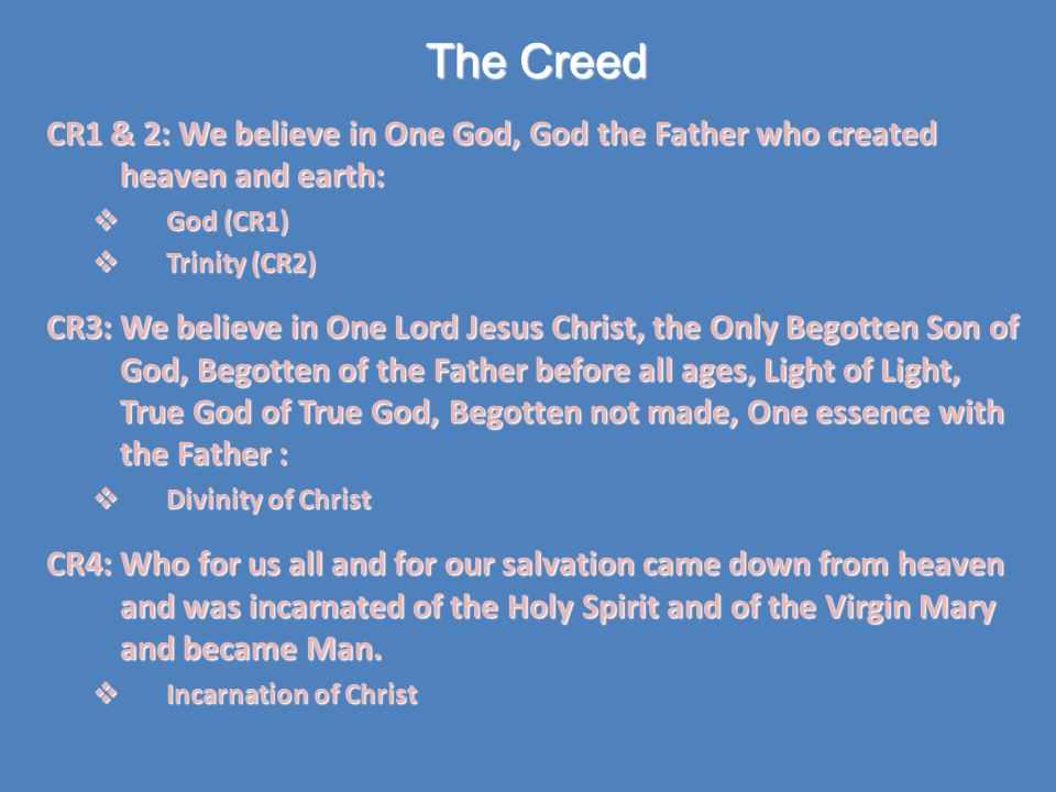 The Creed Cont'd CR5: And He was crucified for us under Pontius Pilate, suffered and was buried.