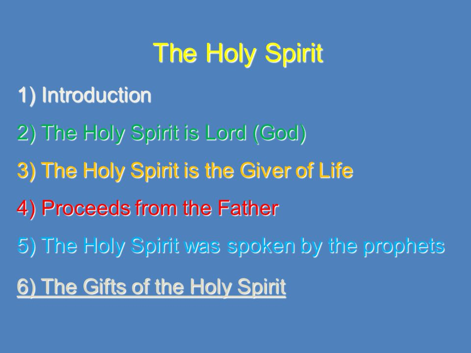 6) The Gifts of the Holy Spirit THE Gift of the Holy Spirit is… HIMSELF.