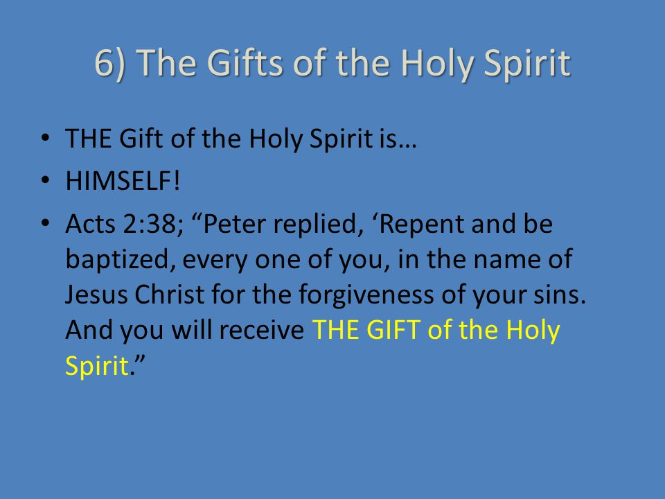 The Gifts of the Spirit Cont'd Companionship and Comfort Counsel / Guidance Correct Teaching – Truth The knowledge that we are children of God Freedom