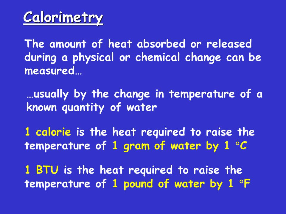 The Joule The unit of heat used in modern thermochemistry is the Joule 1 joule = 4.184 calories