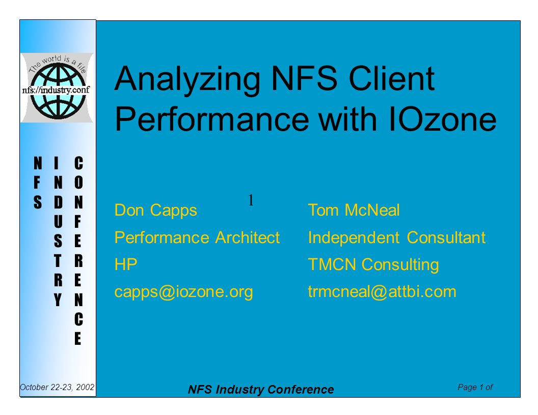 Page 2 of NFS Industry Conference October 22-23, 2002 NFSNFS INDUSTRYINDUSTRY CONFERENCECONFERENCE Benchmark Overview Characteristics of IOzone Activities
