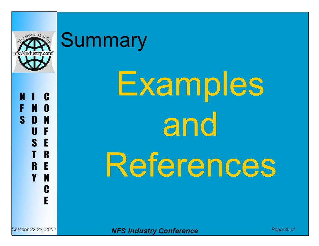 Page 21 of NFS Industry Conference October 22-23, 2002 NFSNFS INDUSTRYINDUSTRY CONFERENCECONFERENCE Summary NFS Client measurement standard Gather standard data first – What is right for your client.
