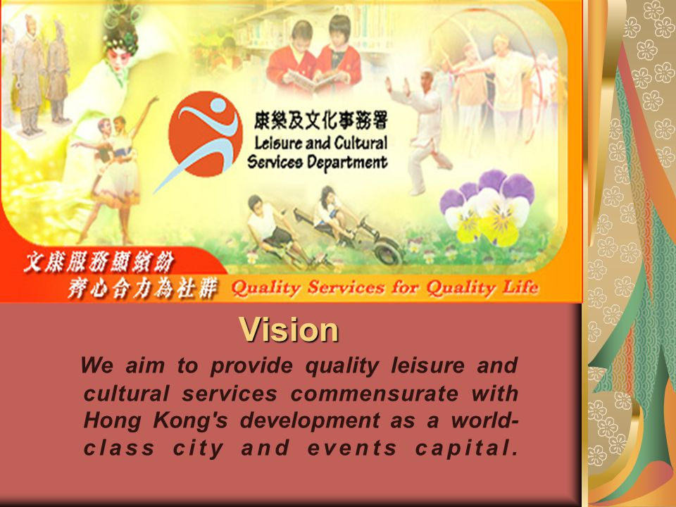 Mission Enrich life by providing quality leisure and cultural services for all (including senior citizens).