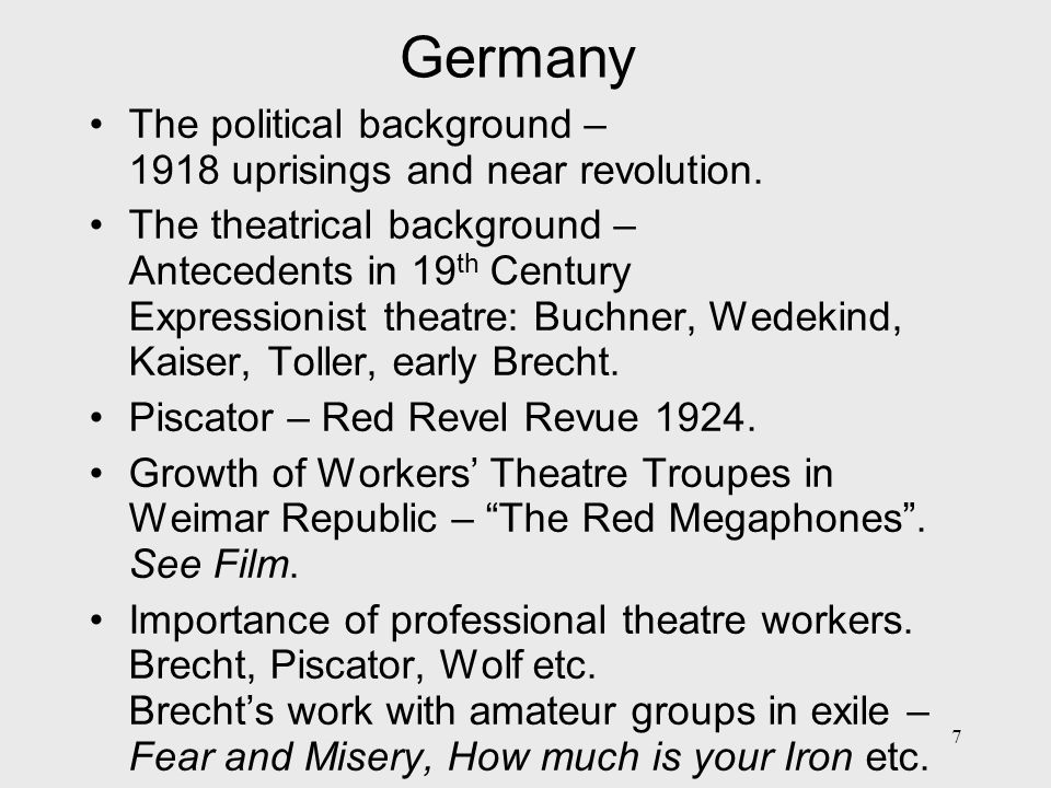 8 Britain Pre WW1 – Actresses' Franchise League 1926 Founding of Hackney Labour Dramatic Group (later Hackney People's Players, then Hackney group of the Workers' Theatre Movement) – group stages adaptation of Tressell's Ragged Trousered Philanthropists 1929 – 1933 Growth of Workers' Theatre Movement.
