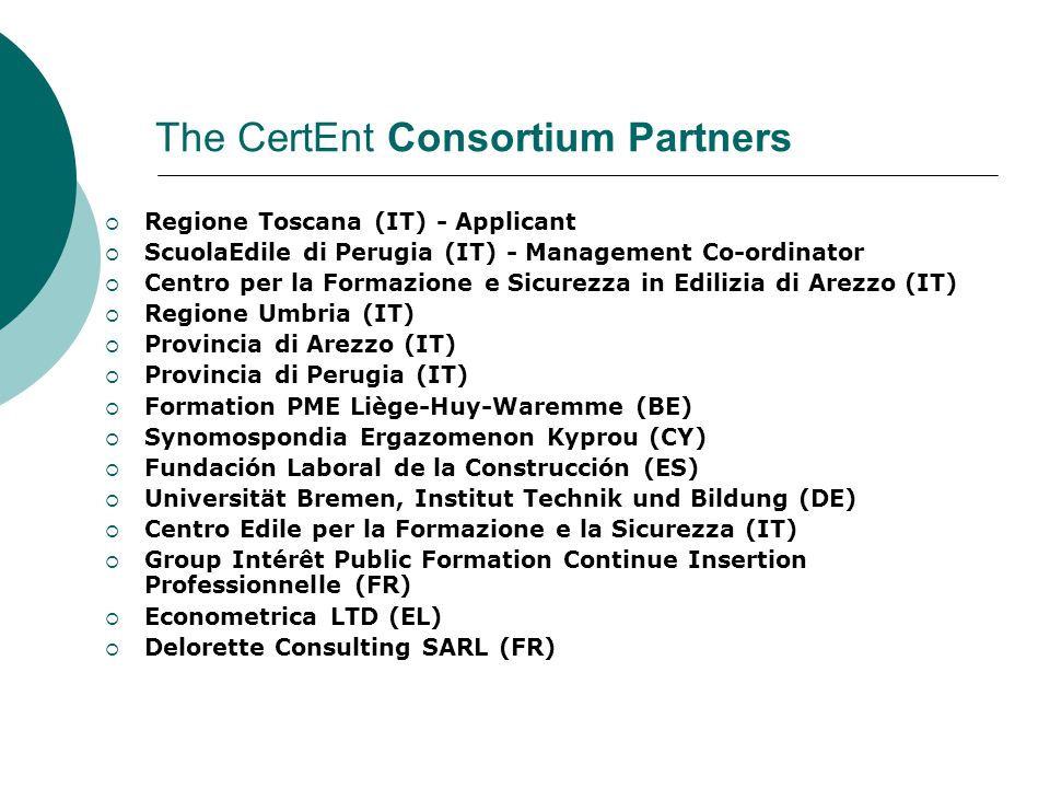 The CertEnt Transnational Meetings Kick-off Meeting:Perugia - IT, 19-20 October 2012 Second Meeting: Liège - BE, 21-22 February 2013 Third Meeting: Paris - FR, 30-31 May 2013 Fourth Meeting:Bremen - DE, 3-4 October 2013 Fifth Meeting:Madrid - ES, 30-31 January 2014 Sixth Meeting:Nicosia - CY, 30-31 March 2014 Seventh Meeting:Athens - EL, 5-6 June 2014 Final Meeting:Firenze - IT, 26-27 September 2014