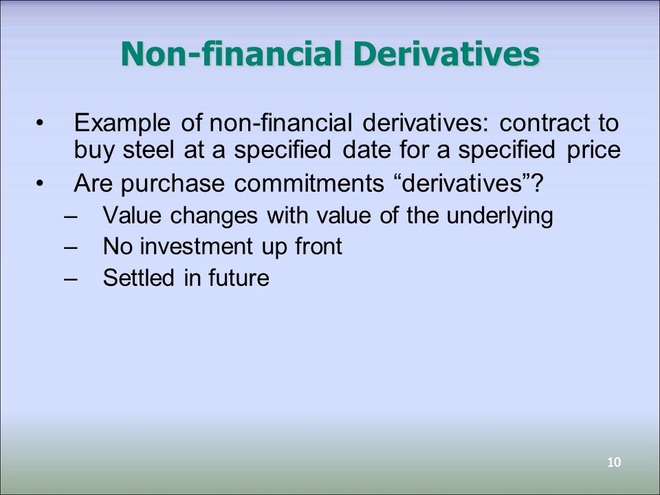 11 Accounting for purchase commitments Under ASPE / PE GAAP: –Not accounted for as derivatives because difficult to measure –Recognized when goods received Under IFRS –Not accounted for as derivatives, and recognized when goods received if: There are no net settlement features (can settle for cash or other assets instead of taking delivery) There are net settlement features, but company intends to take delivery and therefore designates contracts expected use