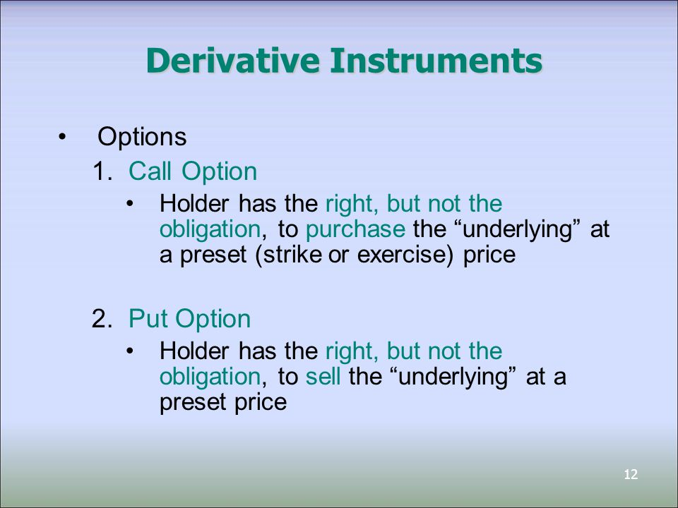 13 A Framework for Options Call – right to buyPut – right to sell Written Sell option for $: Transfer rights to buy shares/underlying Sell option for $: Transfer right to sell shares/underlying Purchased Pay $ for option: Obtain right to buy shares/underlying Pay $ for option: Obtain right to sell shares/underlying