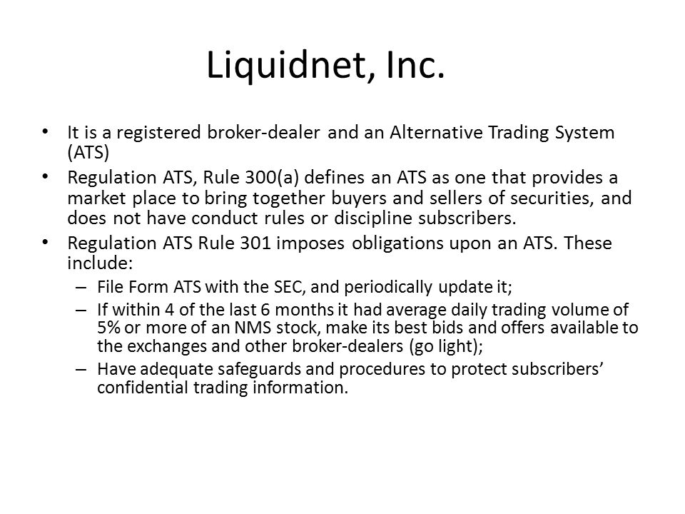 Liquidnet, Inc.Subscribers gave Liquidnet electronic access to their Order Management Systems.