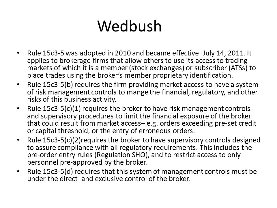 Wedbush The SEC charged the firm and two senior personnel in its Correspondent Services Division with violating Rule 15c3-5.