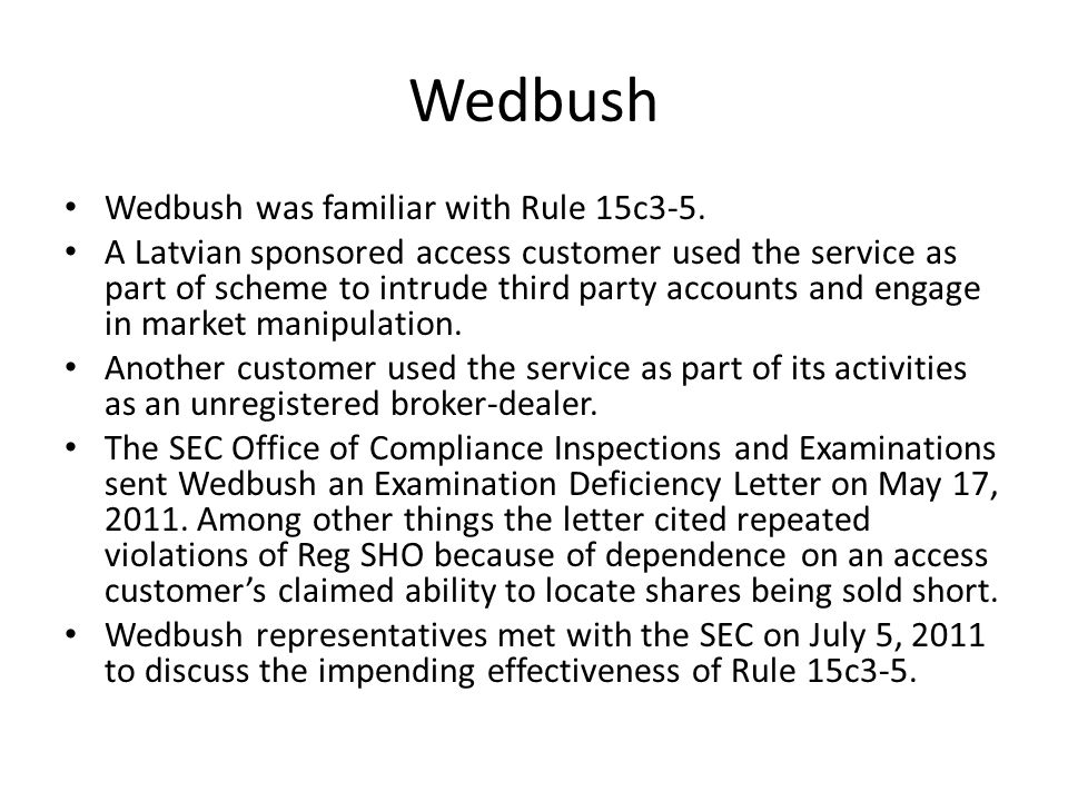Wedbush Alleged violations: Control Most of Wedbush's customers used third party trading platforms that Wedbush could not control.