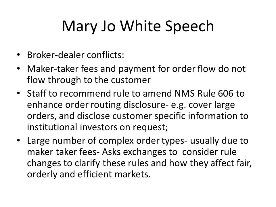Mary Jo White Speech Tick Size Asked staff to recommend a pilot program for wider tick sizes for smaller companies' stock