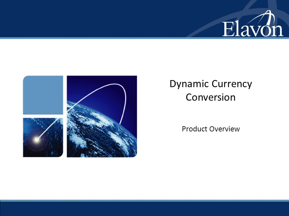 2 Dynamic Currency Conversion  Allows U.S.