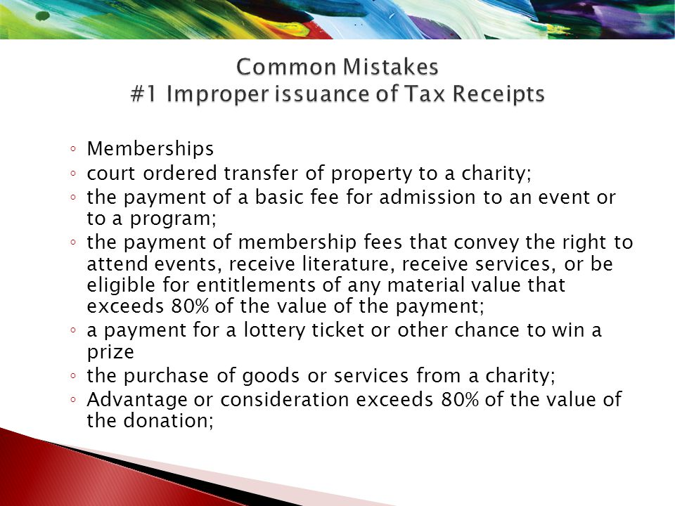 ◦ a gift in kind for which the fair market value cannot be determined; ◦ donations provided in exchange for advertising/sponsorship; ◦ gifts of services (for example, donated time, labour); ◦ gifts of promises (for example, gift certificates donated by the issuer) ◦ pledges; ◦ loans of property; ◦ use of a timeshare; and the lease of premises.