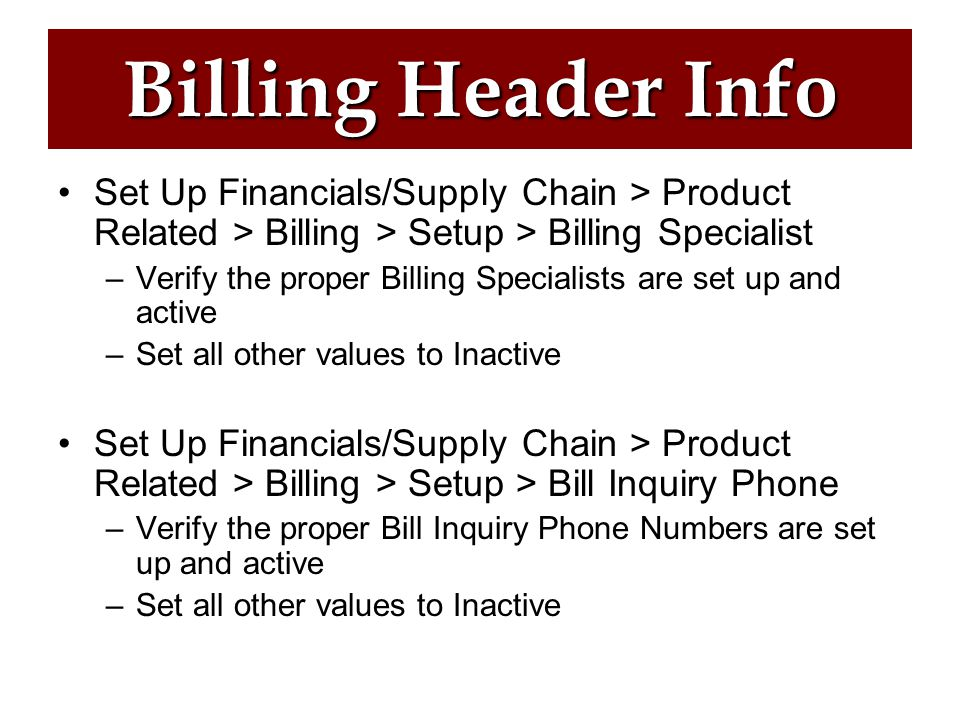 Maintaining Billing Specialists and Bill Inquiry Phone Numbers Billing Header Info Default Values