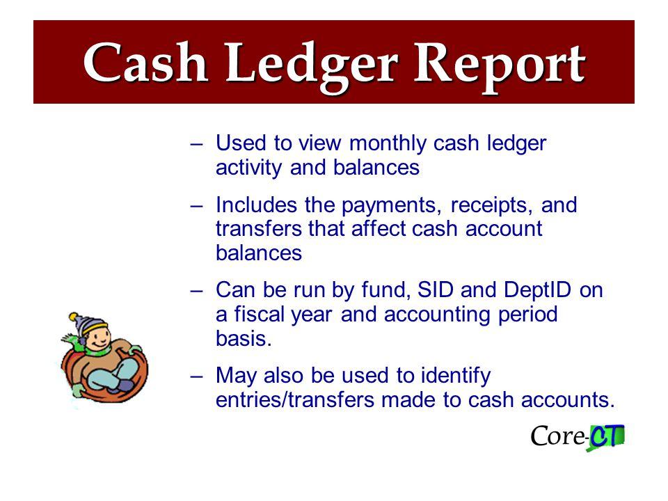 Cash Ledger Report General Ledger> General Reports> Cash Ledger Report
